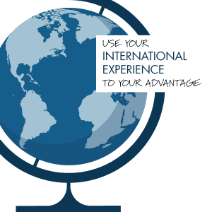 Use-Your-International-Experience-to-Your-Advantage